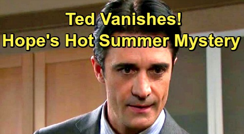 Days of Our Lives Spoilers: Ted Vanishes Without a Trace – Hope's Hot Summer Mystery