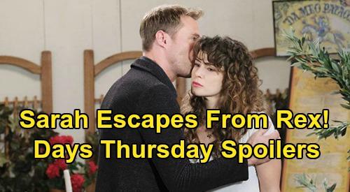 Days of Our Lives Spoilers: Thursday, April 30 – Sarah Escapes From Rex – Gabi Faints Over Jake – Kristen Wants to Confess