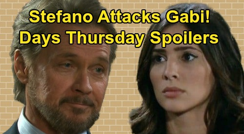 Days of Our Lives Spoilers: Thursday, February 27 – Stefano Attacks Gabi – Will Surprises Sonny – Crushed Maggie Apologizes to Justin