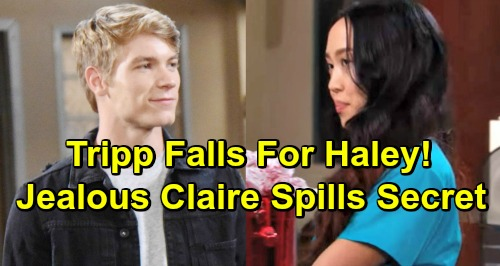 Days of Our Lives Spoilers: Tripp Falls For Haley - Jealous Claire Faces Competition, Threatens To Expose Immigration Secret