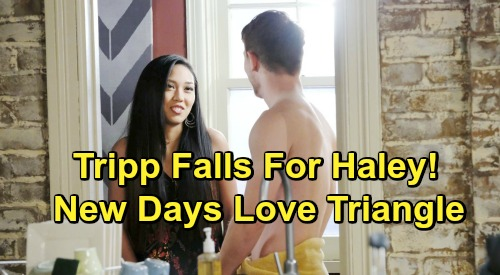 Days of Our Lives Spoilers: Tripp Falls In Love With Haley - New DOOL Love Triangle Kicks Off