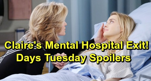 Days of Our Lives Spoilers: Tuesday, July 9 – Claire Exits to Mental Hospital – Eve Faces Ciara and Marlena's Fury