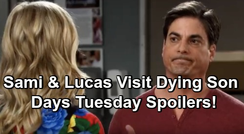 Days of Our Lives Spoilers: Tuesday, June 18 – Sami and Lucas Visit Dying Will – Gabi Leans on Stefan – Ciara's News Shocks Tripp