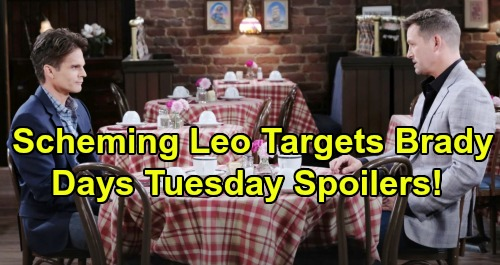 Days of Our Lives Spoilers: Tuesday, March 19 – Ciara Lands in Grave Danger – Diana's Huge Mistake – Scheming Leo Targets Brady