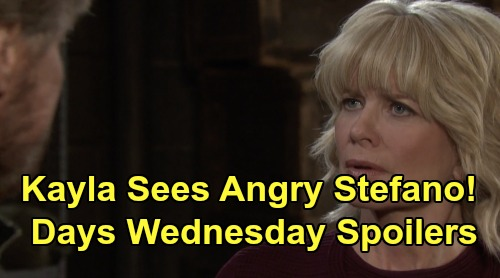 Days of Our Lives Spoilers: Wednesday, February 19 – Angry Stefano Shocks Kayla – Rafe and Justin's Desperate Search