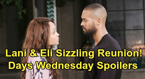 Days of Our Lives Spoilers: Wednesday, February 26 – Eli & Lani Sizzling Reunion - Sonny Crushes Maggie – Gabi Fired, Chad Thrilled