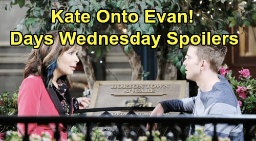Days of Our Lives Spoilers: Wednesday, January 8 – Kate's Onto Evan - Nicole Lies to Save Brady – Gabi Hides Death Threats