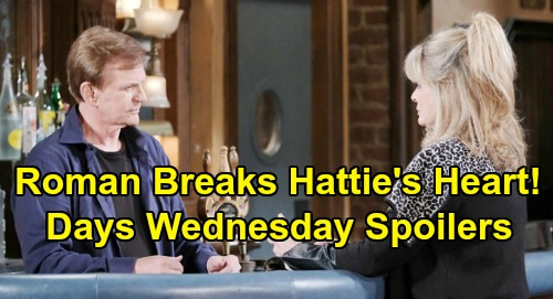 Days of Our Lives Spoilers: Wednesday, March 25 – Roman Breaks Hattie's Heart - Eric & Sarah Clash Over Xander