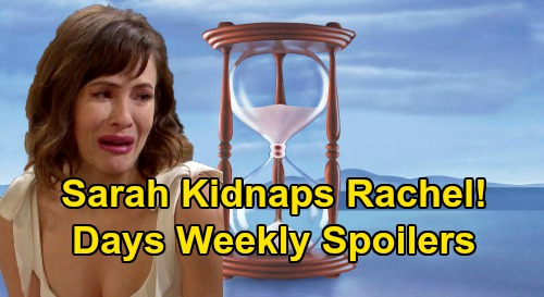 Days of Our Lives Spoilers: Week of April 13 – Sarah Kidnaps Rachel, Abandons Xander - Ciara Blows Ben's Mind