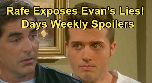 Days of Our Lives Spoilers: Week of February 24 – Rafe Exposes Evan's Lies – Ben Prepares for Death – Stefano's Hostage Trade