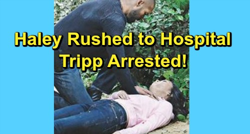 Days of Our Lives Spoilers: Week of June 10 Update - Haley Rushed to Hospital, Tripp Arrested – Claire's Fire Nightmare