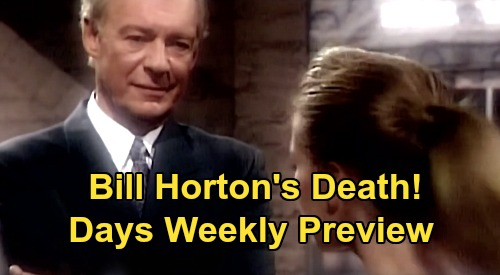 Days of Our Lives Spoilers: Week of February 17 Preview - Bill Horton's Death - Abigail Abandons Chad - Stefano's Kayla Reveal