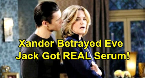 Days of Our Lives Spoilers: Did Xander Betray Eve - Tricked Her Into Giving Jack The REAL Memory Serum?