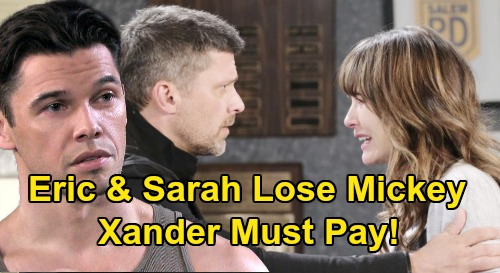 Days of Our Lives Spoilers: Eric and Sarah Lose Mickey, Xander Must Pay – Baby Switch Reveal Unleashes Devastated Daddy's Fury