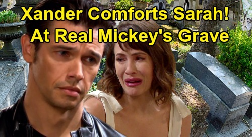 Days of Our Lives Spoilers: Xander Comforts Sarah - Grieving Mom Sobs Over Real Mickey Graveside Goodbye