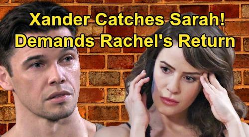 Days of Our Lives Spoilers: Xander Finds Sarah & Rachel in Hiding, Desperate Paris Plea – Brady & Kristen Await Baby
