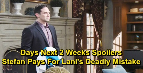 Days of Our Lives Spoilers Next 2 Weeks: Lani's Horrifying Mistake Costs Stefan – Brady Freaks Over Kristen's Baby – Dr. Rolf Saves Kate