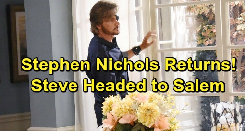 Days of Our Lives Spoilers: Stephen Nichols Long-awaited Return – Steve Headed Back to Salem