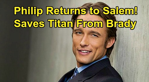 Days of Our Lives Spoilers: Philip Kiriakis Returns to Salem - Saves Titan After Brady Sinks Company?