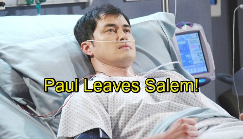 Days of Our Lives Spoilers: Paul's Huge Sacrifice, Lets Will Go and Leaves Town for Treatment – Sonny's Reunion Dream Comes True