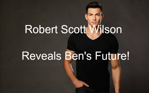Days of Our Lives (DOOL) Spoilers: Robert Scott Wilson Dishes on Ben's Future in Salem and New Movie Roles