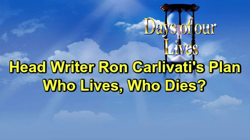 Days of Our Lives Spoilers: Ken Corday Reveals Head Writer Ron Carlivati's Plan to Save DOOL - Who Lives and Who Dies?