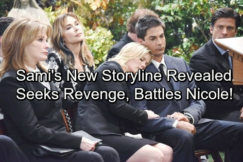Days of Our Lives Spoilers: Sami's Return Storyline Revealed - Battles Nicole - Seeks Revenge For Will's Traumatic Ordeal