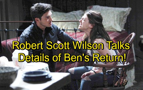 Days of Our Lives Spoilers: Robert Scott Wilson Reveals Details of Ben's Return – Major Bombshells Ahead