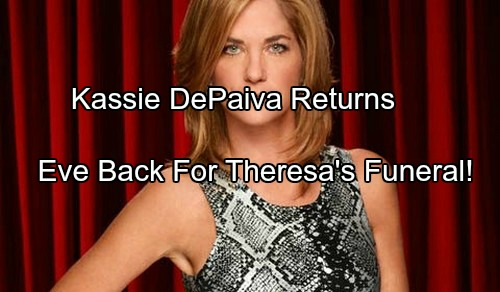Days of Our Lives (DOOL) Spoilers: Kassie DePaiva Back as Eve – Returns for Theresa's Funeral?