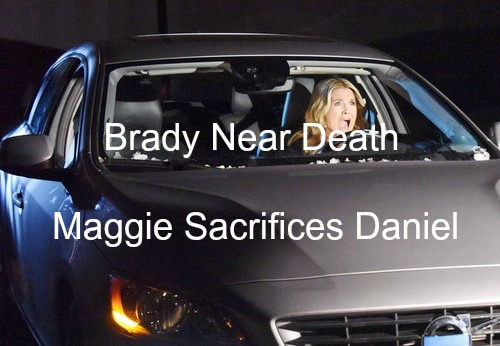 Days of Our Lives (DOOL) Spoilers: Tragic Accident - Maggie Sacrifices Daniel to Save Brady - John Makes Selfless Offer