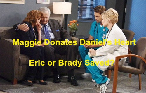 Days of Our Lives (DOOL) Spoilers: Maggie Donates Dying Daniel's Heart – Will She Save Brady or Eric?