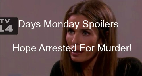 Days of Our Lives (DOOL) Spoilers: Hope Arrested for Murder - Plays Hardball, Kills To Rescue Ciara
