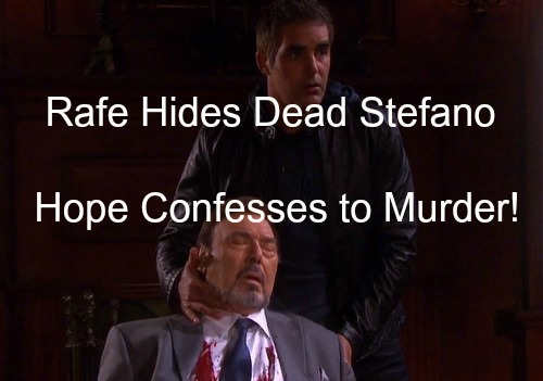 Days of Our Lives (DOOL) Spoilers: Rafe Covers Up Stefano's Death, Hides Corpse - Hope Confesses to Murder