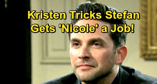 Days of Our Lives Spoilers: Kristen Sneaks Her Way Into DiMera - Stefan Gives 'Nicole' A Job