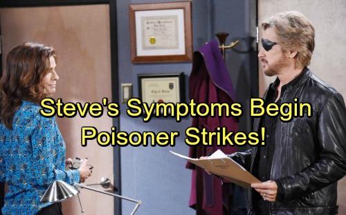 Days of Our Lives Spoilers: Sudden Dizziness Leaves Steve Reeling - Shocking Culprit Pumps Steve Full of Poison