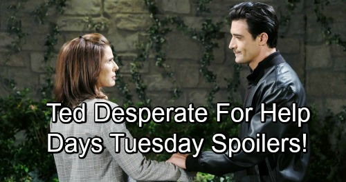 Days of Our Lives Spoilers: Tuesday, November 27 – Hope Helps Frantic Ted – Leo Demands Marriage – Ben and Ciara Lock Lips