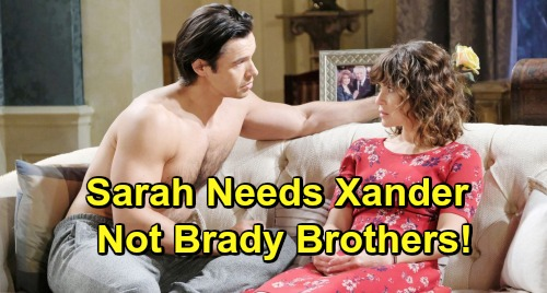 Days of Our Lives Spoilers: Xander Is a Better Match for Sarah – Needs to Ditch Brady Brothers for Steamy Bad Boy