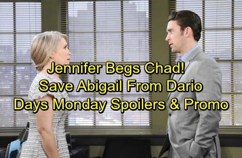 Days of Our Lives Spoilers: Monday, July 3 - Abigail Agrees to Marry Dario Immediately, Jennifer Begs Chad to Stop Wedding