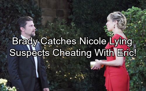 Days of Our Lives Spoilers: Brady Suspects Nicole and Eric Cheating - Catches Nicole In A Lie