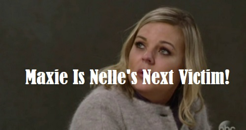 General Hospital Spoilers: Maxie Is Nelle's Next Victim – Jealousy Brings Nelle's Worst Scheme Yet