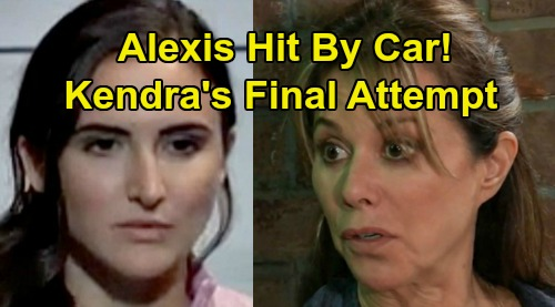 General Hospital Spoilers: Alexis Hit by Vengeful Kendra's Car – Desperate Murder Attempt After Poison Plot Fails?