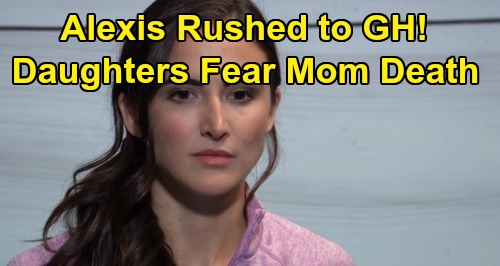 General Hospital Spoilers: Alexis' Horrifying Health Crisis Hits, Rushed to GH – Kristina, Molly and Sam Fear Death Is Near