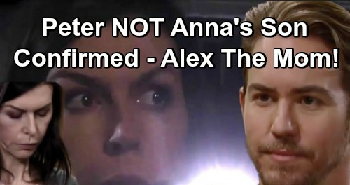 General Hospital Spoilers: GH Leak Shocker – Alex Confirmed as Peter's True Mom, Stunning Revelation Rocks Anna