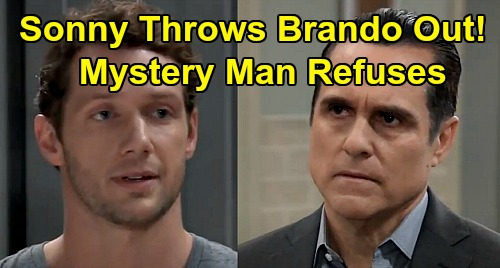 General Hospital Spoilers: Sonny Threatens Brando, Runs Him Out of Town – Mystery Man Won't Leave, Creates Major Trouble