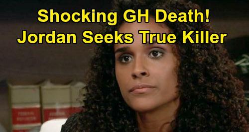 General Hospital Spoilers: Shocking Death Brings Deep Investigation – Suspicious Jordan Determined to Expose True Killer