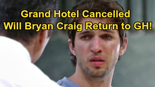 General Hospital Spoilers: Bryan Craig Loses Job - Grand Hotel Cancelled - Will Morgan Corinthos Return to GH?