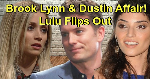 General Hospital Spoilers: Brook Lynn and Dustin's Romantic Past Revealed – Lulu Flips Out, Former Flame Drama Explodes?