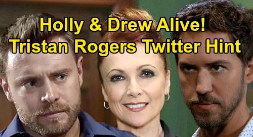 General Hospital Spoilers: Holly Sutton & Drew Cain Still Alive – Tristan Rogers' Twitter Hint Offers Hope for Peter's Victims?