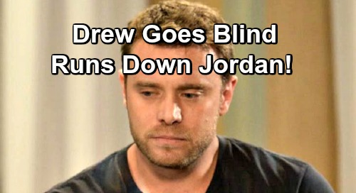 General Hospital Spoilers: Drew Goes Blind, Runs Down Jordan in His Car - Jason Loses Vision Next