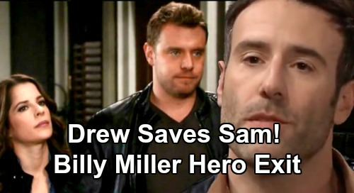 General Hospital Spoilers: Drew Saves Sam from Shiloh's Evil Clutches – Billy Miller Gets Hero's Exit, Gift for 'Dream' Fans?